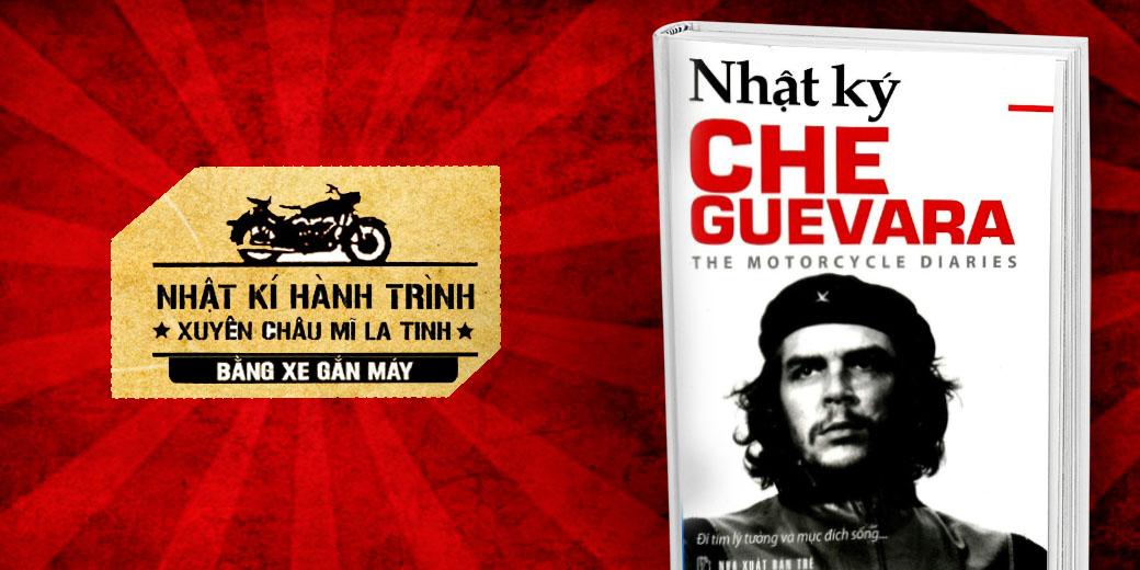 Che Guevara - Nhật Ký Hành Trình Xuyên Châu Mỹ La Tinh